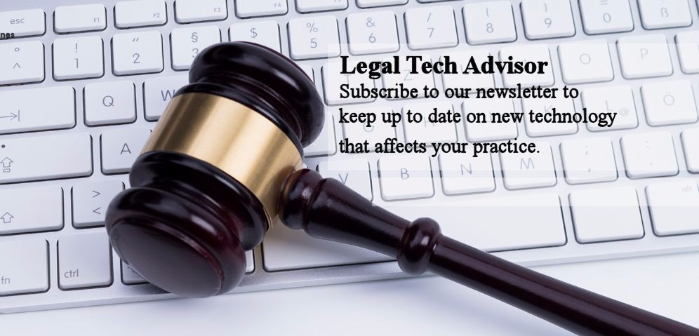 white keyboard and gavel with Legal Tech Advisor newsletter text